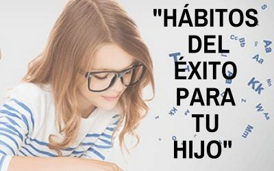 Hábitos del éxito para tu hij@