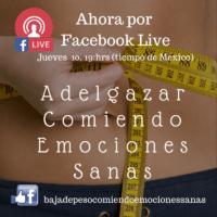Ahora por facebook Live…Baja de Peso Comiendo Emociones Sanas
